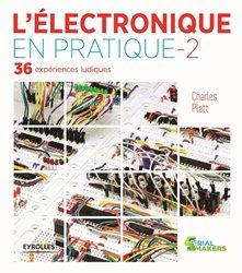 Dernières parutions dans Serial makers, L'électronique en pratiqe 2