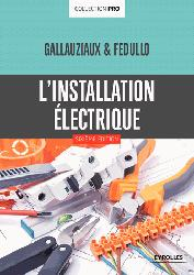 Dernières parutions sur Electricité - Eclairage, L'installation électrique