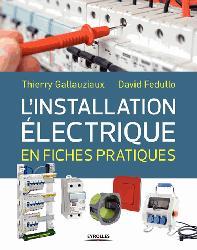 Dernières parutions sur Electricité - Eclairage, L'installation électrique en fiches pratiques
