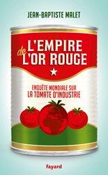 Dernières parutions sur Industrie des fruits et légumes, L'Empire de l'or rouge