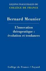 Dernières parutions dans Leçons inaugurales du Collège de France, L'innovation thérapeutique : évolution et tendances