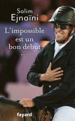 Dernières parutions sur Equitation, L'impossible est un bon début