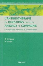 Dernières parutions sur Pharmacologie - Thérapeutiques, L'Antibiothérapie en questions chez les animaux de compagnie
