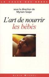 Dernières parutions dans La cause des bébés, L'art de nourrir les bébés
