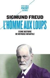 Dernières parutions sur Freud, L'homme aux loups. D'une histoire de névrose infantile