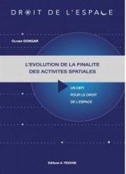 Dernières parutions sur Droit international public, L'évolution de la finalité des activités spatiales