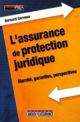 Dernières parutions dans Plus, L'assurance de protection juridique. Marché, garanties, perspectives