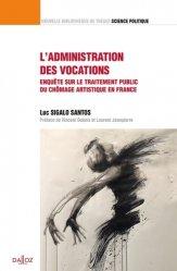 Dernières parutions sur Politiques sociales, L'administration des vocations. Enquête sur le traitement du chômage artistique en France