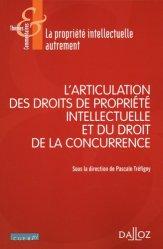 Dernières parutions dans Thèmes et commentaires, L'articulation des droits de propriété intellectuelle avec le droit de la concurrence