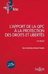Dernières parutions dans Thèmes et commentaires, L'apport de la question prioritaire de constitutionnalité à la protection des droits et libertés. Un bilan. Un bilan