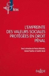 Dernières parutions dans Thèmes et commentaires, L'empreinte des valeurs sociales protégées en droit pénal