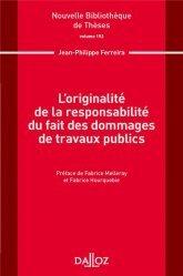 Dernières parutions dans Nouvelle Bibliothèque Thèses, L'originalité de la responsabilité du fait des dommages