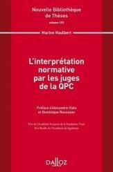 Dernières parutions dans Nouvelle Bibliothèque Thèses, L'interprétation normative par les juges de la QPC