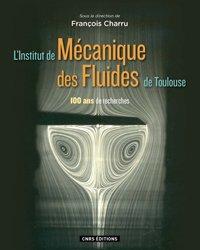 Dernières parutions sur Mécanique des fluides, L'Institut de mécanique des fluides de Toulouse
