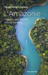 Dernières parutions sur Géographie mondiale, L'Amazonie