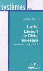 Dernières parutions dans Systèmes. Droit, L'action extérieure de l'Union européenne. Fondements, moyens, principes
