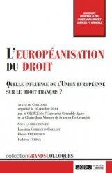 Dernières parutions dans Grands colloques, L'européanisation au droit. Quelle influence de l'Union européenne sur le droit français ?