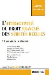 Dernières parutions dans Grands colloques, L'attractivite du droit français des sûretés réelles. 10 après la réforme