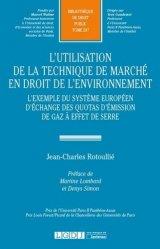 Dernières parutions sur Europe et environnement, L'utilisation de la technique de marché en droit de l'environnement. L'exemple du système européen d'échange des quotas d'émission de gaz à effet de serre