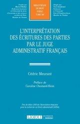 Dernières parutions dans Bibliothèque de Droit Public, L'interprétation des écritures des parties par le juge administratif français