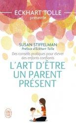 Dernières parutions dans Bien être, L'art d'être un parent présent