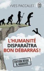 Dernières parutions dans Documents, L'humanité disparaîtra, bon débarras !