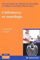Dernières parutions sur Neurologie, L'infirmier(e) en neurologie. Comprendre et soigner