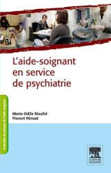 Dernières parutions dans Formation et Pratique de l'aide-soignant, L'aide-soignant en service de psychiatrie