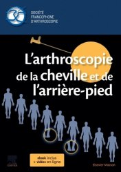 Dernières parutions sur Orthopédie - Traumatologie, L'arthroscopie de la cheville et de l'arrière-pied