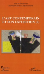 Dernières parutions dans Patrimoines et sociétés, L'art contemporain et son exposition. Tome 2