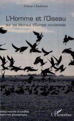 Dernières parutions dans Milieux Naturels et Sociétés. Approches géographiques, L'Homme et l'Oiseau. Sur les littoraux d'Europe occidentale