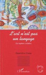 Dernières parutions dans Champs visuels, L'art n'est pas un langage. La rupture créative