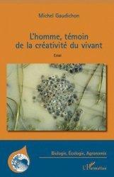 Dernières parutions dans Biologie, écologie, agronomie, L'homme, témoin de la créativité du vivant