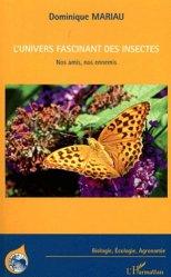 Dernières parutions dans Biologie, écologie, agronomie, L'univers fascinant des insectes