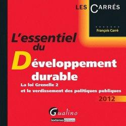 Dernières parutions dans Les Carrés, L'essentiel du développement durable. La loi grenelle 2 et le verdissement des politiques publiques, Edition 2012