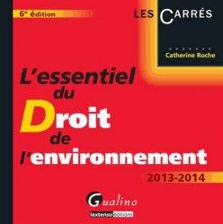 Nouvelle édition L'essentiel du Droit de l'environnement. 6e édition