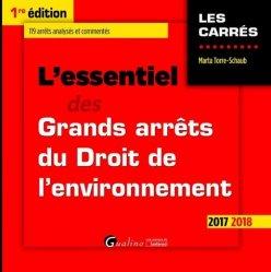 Dernières parutions dans Les Carrés, L'essentiel des Grands arrêts du Droit de l'environnement. Edition 2017-2018