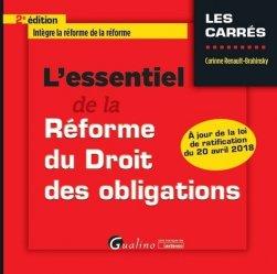 Nouvelle édition L'essentiel de la réforme du droit des obligations. 2e édition