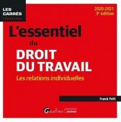 Dernières parutions sur Droit du travail et de l'emploi, L'essentiel du droit du travail : les relations individuelles. 3e édition