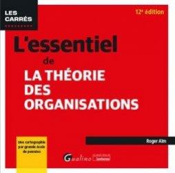 Dernières parutions dans Les Carrés, L'essentiel de la théorie des organisations