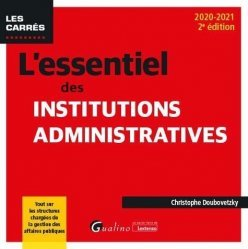 Dernières parutions sur Droit constitutionnel, L'essentiel des institutions administratives, 2eme ed