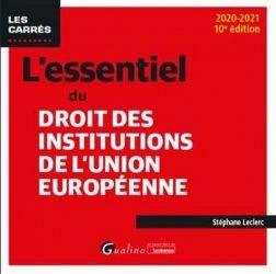 Dernières parutions dans Les Carrés, L'essentiel du droit des institutions de l'Union européenne