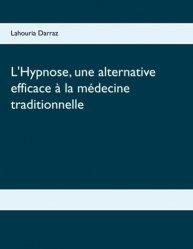 Dernières parutions sur Hypnothérapie - Relaxation, L'hypnose, une alternative efficace à la médecine traditionnelle