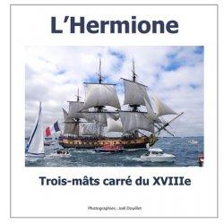 Dernières parutions sur Bateaux - Voiliers, L'Hermione, trois-mâts carré du XVIIIe siècle