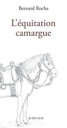 Dernières parutions dans Nature et Sociétés, L'équitation Camargue