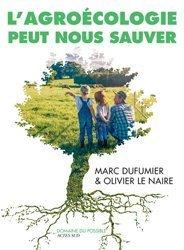Dernières parutions sur Agriculture biologique - Agroécologie - Permaculture, L'Agroécologie peut nous sauver