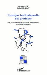 Dernières parutions dans Savoir et formation, L'analyse institutionnelle des pratiques. Une socio-clinique des tourments institutionnels au Brésil et en France
