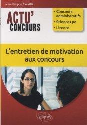 Dernières parutions dans Actu' Concours, L'entretien de motivation aux concours