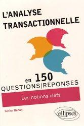 Dernières parutions sur Analyse transactionnelle, L'Analyse transactionnelle en 150 questions/réponses