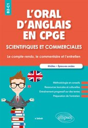 Dernières parutions sur CPE, L'oral d'anglais en cpge scientifiques et commerciales compte-rendu commentaire et entrtien b2-c1